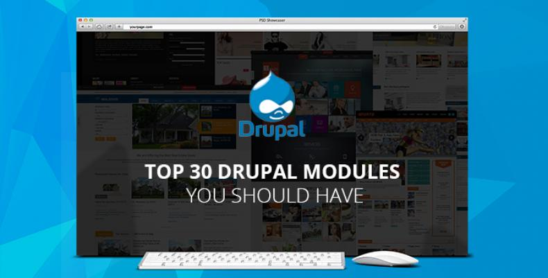 Top 30 Drupal Modules You Should Have